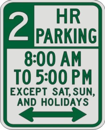 2 HOUR PARKING with Times, EXCEPT SAT, SUN &  HOLIDAYS sign R7-108a