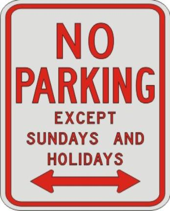 NO PARKING EXCEPT Sunday & holiday with Arrow sign R7-3